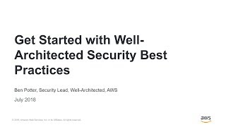 Get Started with Well-Architected Security Best Practices - AWS Online Tech Talks