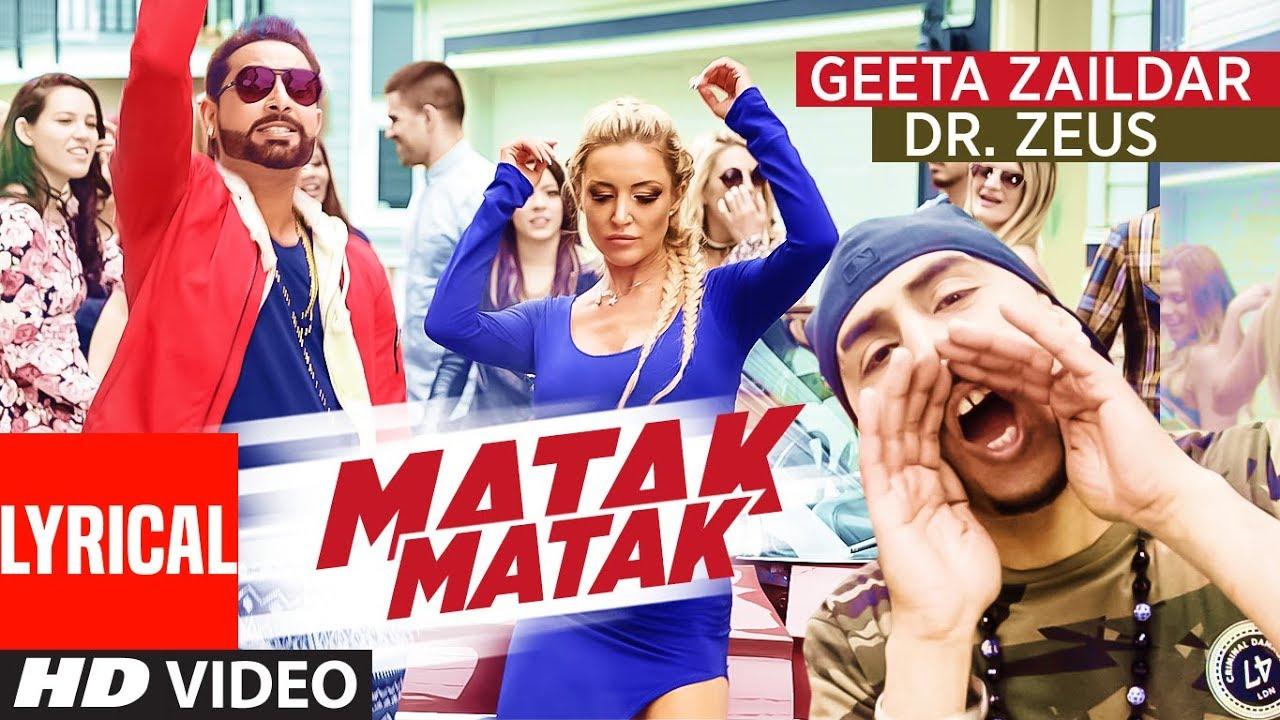 Matak Matak (Full Lyrical Video Song) Geeta Zaildar   Dr Zeus   Punjabi Song   T-Series