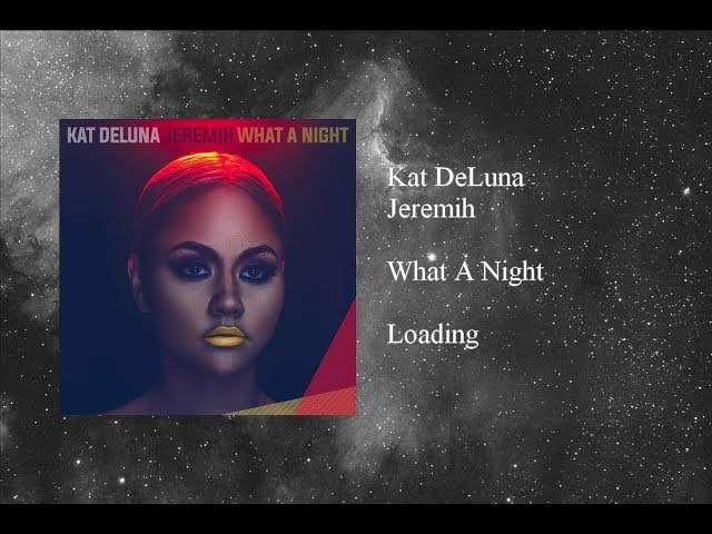 kat-deluna-what-a-night-featuring-jeremih-aubinvl-kat-deluna-fan