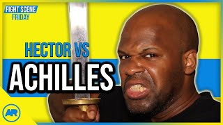 Achilles vs Hector | Fight Scene Friday