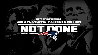 2018 Playoffs | Not Done | Patriots Nation