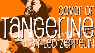 Cover of 'Tangerine' by Led Zeppelin.