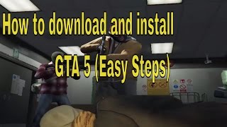 How to download and install GTA 5 for PC|2017|(No activation c…