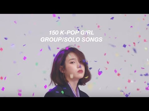 My Top 150 Favourite Girl Group/Solo K-Pop Songs
