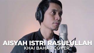 Download lagu AISYAH ISTRI RASULULLAH DENGAN LIRIK  (COVER BY KHAI BAHAR)