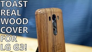 Review: Toast Real Wood Smartphone Cover for the LG G3!
