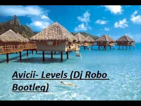 Avicii- Levels (Dj Robo  Bootleg)