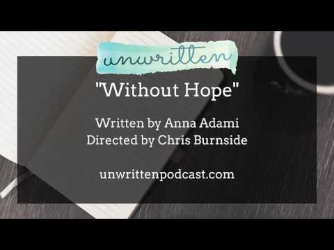 "Unwritten Ep6: ""Without Hope"""