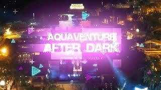 Aquaventure After Dark   World's Coolest Pool Party Returns April 26th   Atlantis, The Palm