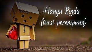 Download lagu Hanya Rindu (versi perempuan) Andmesh kamaleng - video lirik