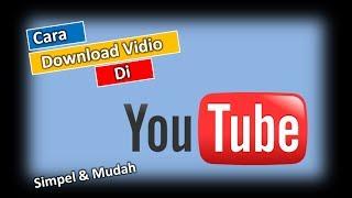 CARA DOWNLOAD VIDIO & LAGU DI YOUTUBE SIMPEL DAN MUDAH