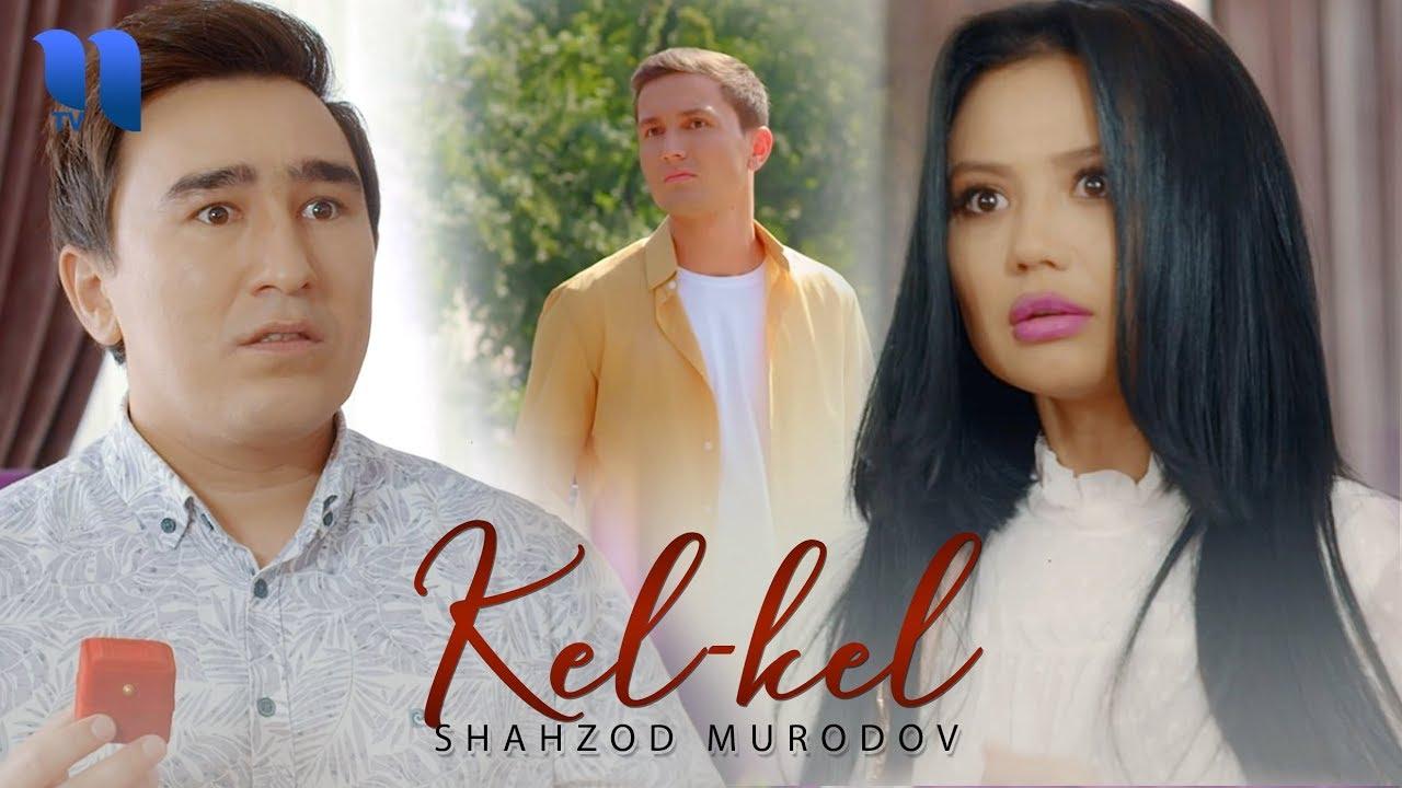Shahzod Murodov - Kel-kel