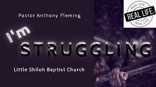 "Live Sermon| ""I'm Struggling""| Pastor Anthony Fleming| LSBC"