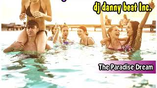 Regueton Remix 2018 Vol.4 (The Paradise Dream) - Dj Danny Beat Inc