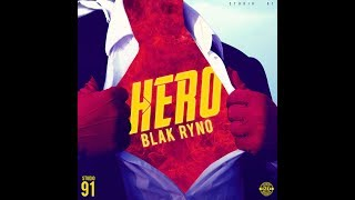 Blak Ryno - Hero [Raw] - April 2018