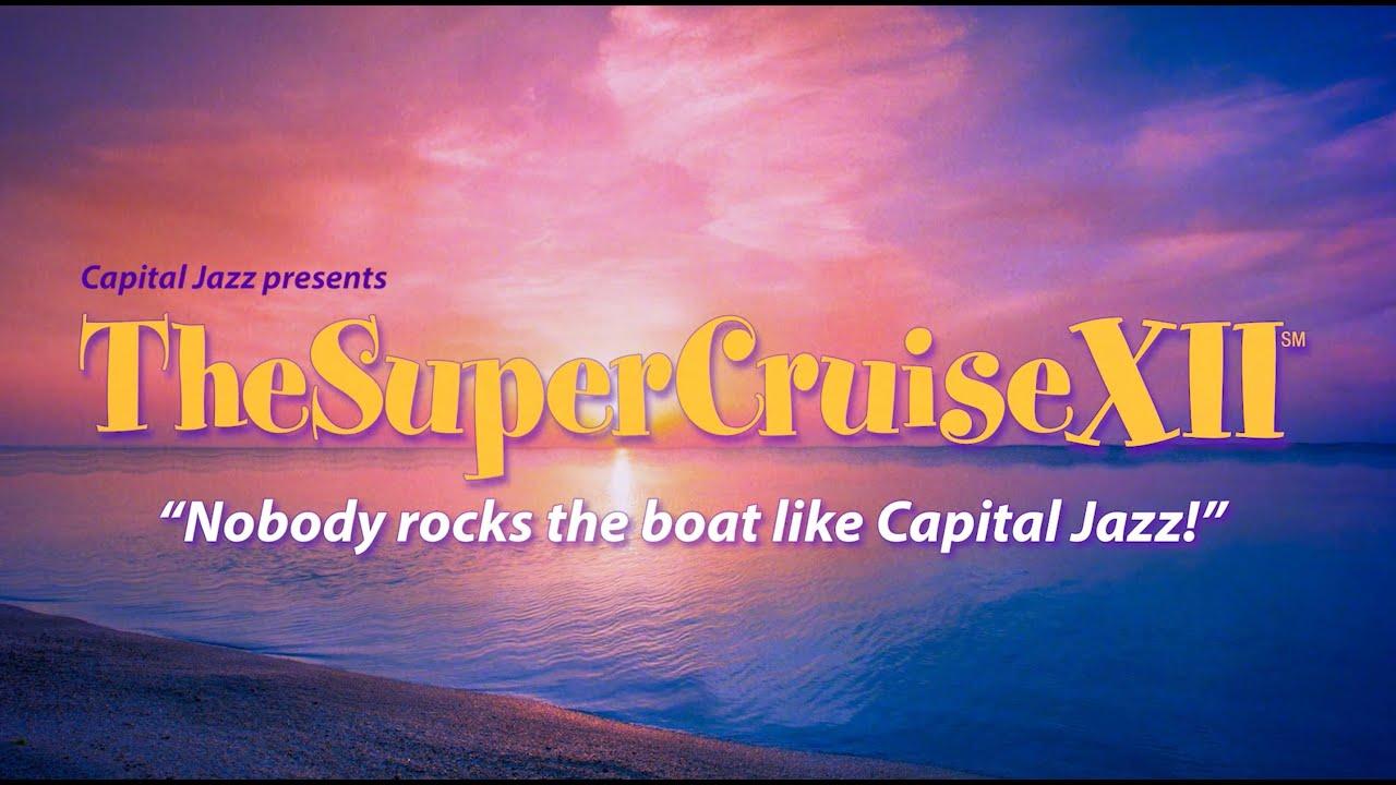 Capital Jazz Cruise 2020.Supercruise 2019 Highlights
