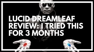 Lucid Dream Leaf REVIEW 2018: Ultimate Dream Pills Analysis