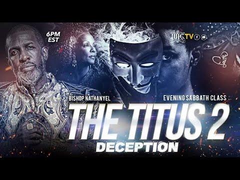 #IUIC   SABBATH EVENING CLASS: The Titus 2 Deception