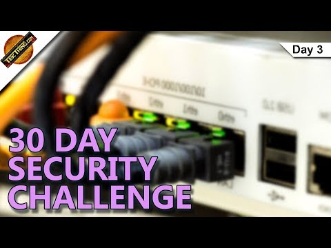 Protect Your Home Network - Day 3 - 30 Day Security Challenge - TekThing