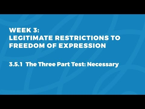 MOOC FOE1x | 3.5.1 The Three Part Test: Necessary | Legitimate Restrictions to Freedom of Expression