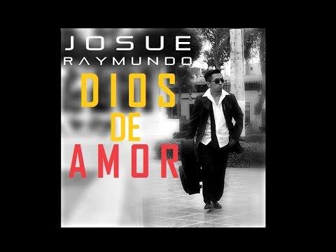 "Josue Raymundo - ""Dios de Amor "" (Primer Single) LYRICS"