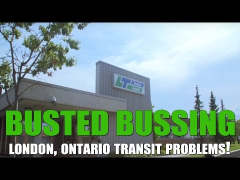 BUSTED BUSING - London, Ontario Transit Problems
