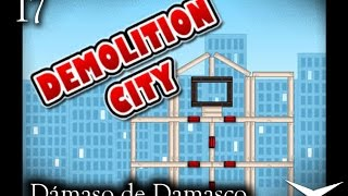 17.Viva la destrucciónnnn (Demolition City) // Gameplay Español