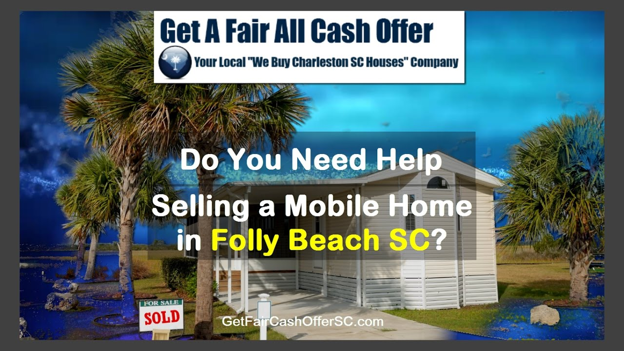 We Buy Mobile Homes in Folly Beach