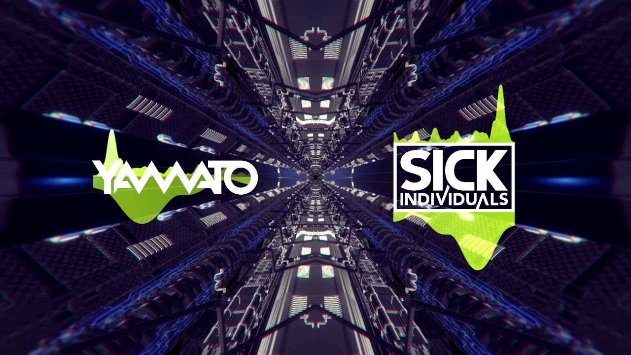 Yamato X Sick Individuals Turn Up Original Mix