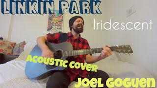 Iridescent - Linkin Park [Acoustic Cover by Joel Goguen]
