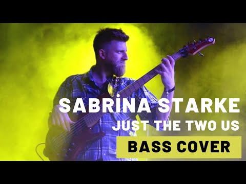 Sabrina Starke-Just The Two Us Bass Cover