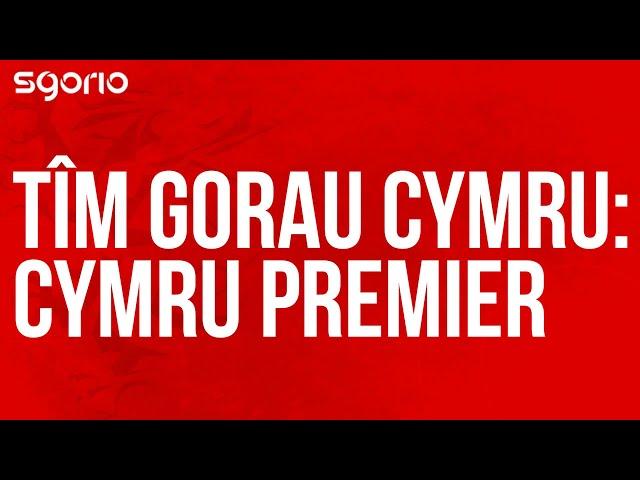 Tîm Gorau Cymru: Cymru Premier