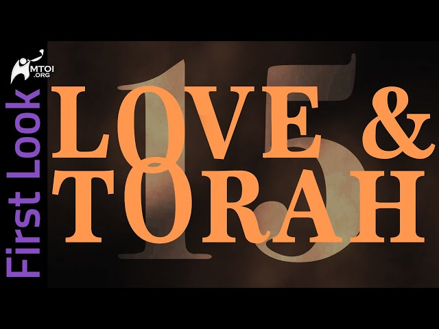 First Look | Love and Torah | Part 15