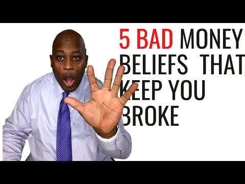 5 Bad Money Beliefs That Keep You From Developing Wealth