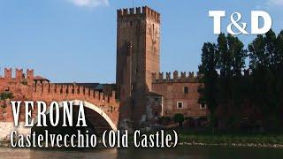 Castelvecchio - Verona Tourism Guide - Italy - Travel & Discover
