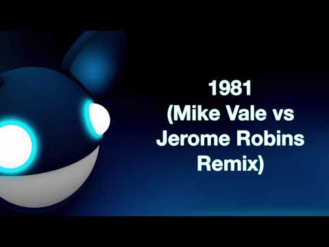 Deadmau5 1981 mike vale and jerome robins remix