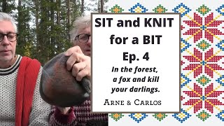 SIT and KNIT for a BIT with ARNE & CARLOS - Episode 4.
