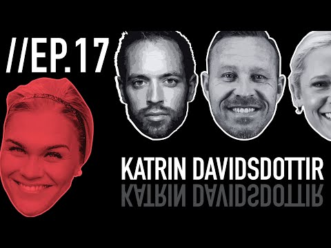 Episode 17: Katrin Davidsdottir