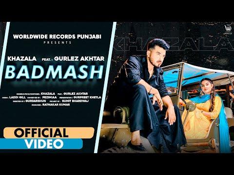 Badmash Lyrics | Khazala ft Gurlez Akhtar Mp3 Song Download