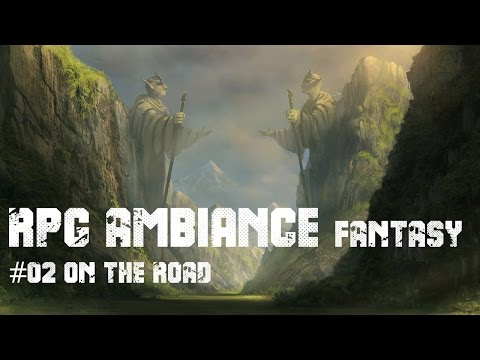 RPG Ambiance Fantasy #02 ON THE ROAD  3hours of heroic fantasy music