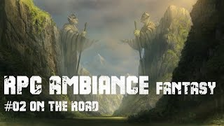 RPG Ambiance Fantasy #02 ON THE ROAD - 3hours of heroic fantasy music