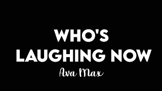 Download (1 HOUR + LYRICS) Ava Max - Who's Laughing Now