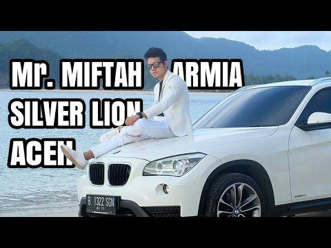 MIFTAH ARMIA - Profile ( Silver Lion Aceh ) Tiens