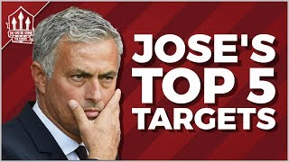 Jose MOURINHO's TOP 5 MAN UTD Transfer Targets 2018