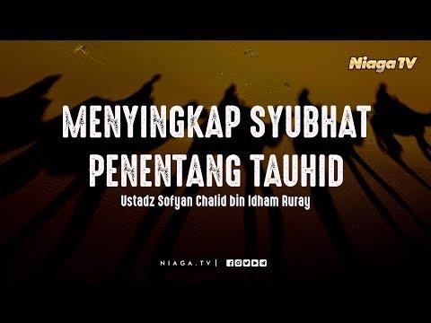 [Live Mutiara Ilmu] MENYINGKAP SYUBHAT PENENTANG TAUHID - USTADZ SOFYAN CHALID RURAY