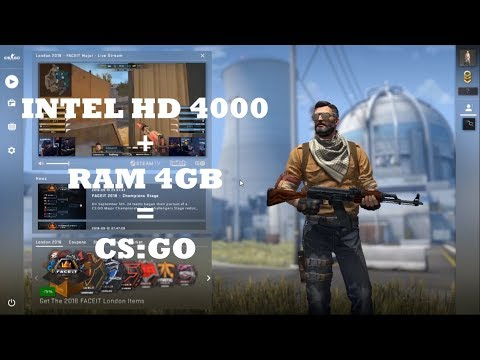 Intel HD 4000 With RAM 4GB Play CS:GO, Can It Be? Yeah, You Can Try, But ...
