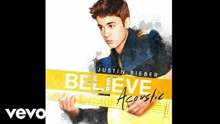 Justin Bieber - All Around The World (Acoustic) (Audio)