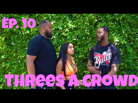 Download Three' A Crowd Ep. 10