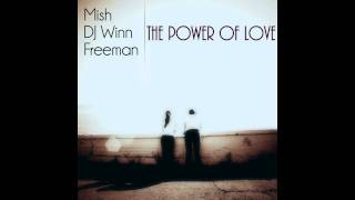 Mish feat. DJ Winn & Freeman - The Power of Love (Radio Edit)