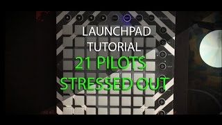 Stressed Out - Twenty One Pilots (Tomsize Remix) | Launchpad (Tutorial) + [Project File]